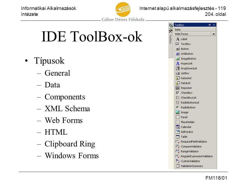 Informatikai AlkalmazásokInternet alapú alkalmazásfejlesztés - 119 Intézete204. oldal FM116/01 IDE ToolBox-ok •Típusok –General –Data –Components –XML