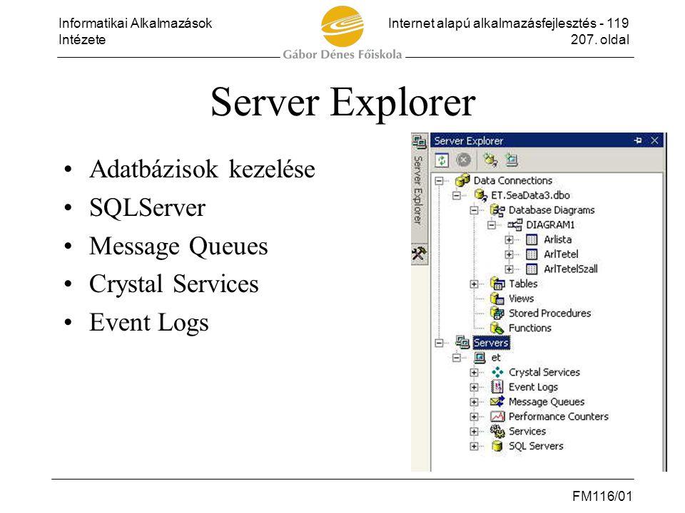 Informatikai AlkalmazásokInternet alapú alkalmazásfejlesztés - 119 Intézete207. oldal FM116/01 Server Explorer •Adatbázisok kezelése •SQLServer •Messa