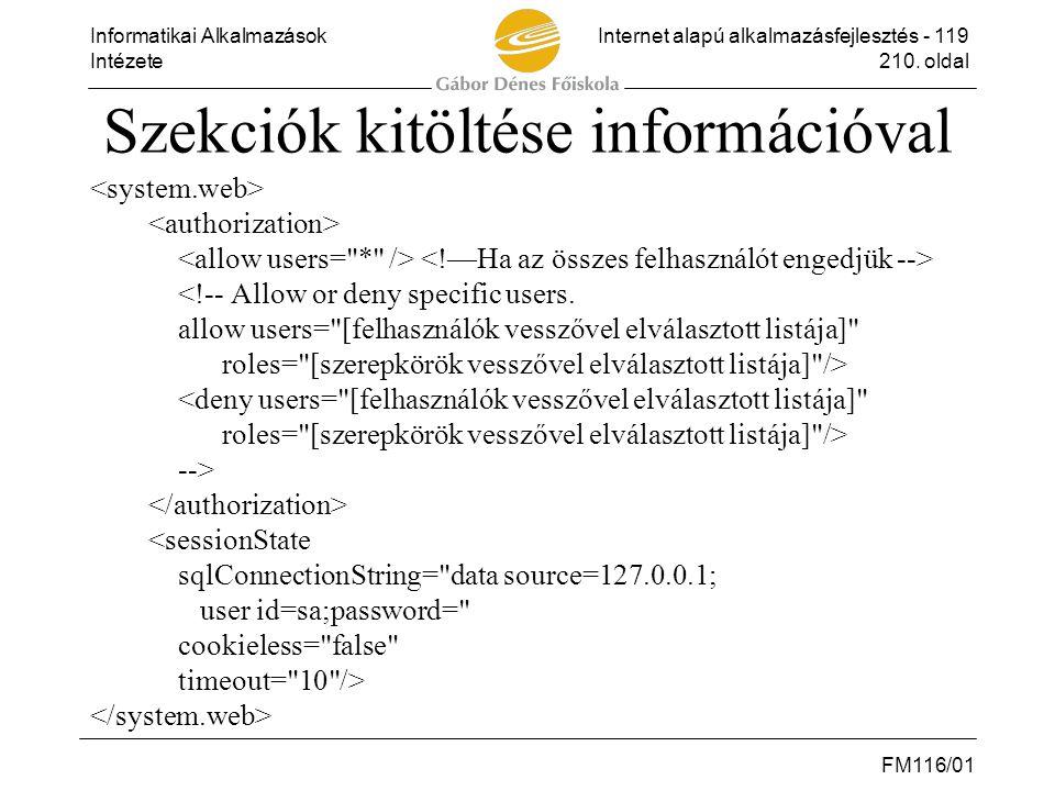 Informatikai AlkalmazásokInternet alapú alkalmazásfejlesztés - 119 Intézete210. oldal FM116/01 Szekciók kitöltése információval <!-- Allow or deny spe