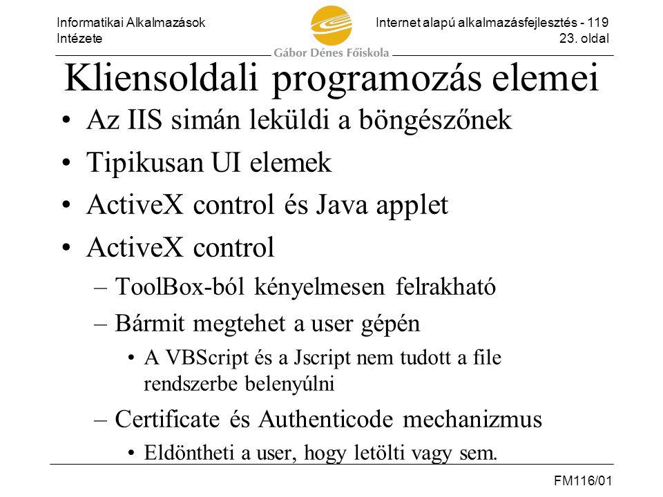 Informatikai AlkalmazásokInternet alapú alkalmazásfejlesztés - 119 Intézete23. oldal FM116/01 Kliensoldali programozás elemei •Az IIS simán leküldi a