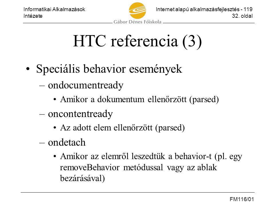 Informatikai AlkalmazásokInternet alapú alkalmazásfejlesztés - 119 Intézete32. oldal FM116/01 HTC referencia (3) •Speciális behavior események –ondocu