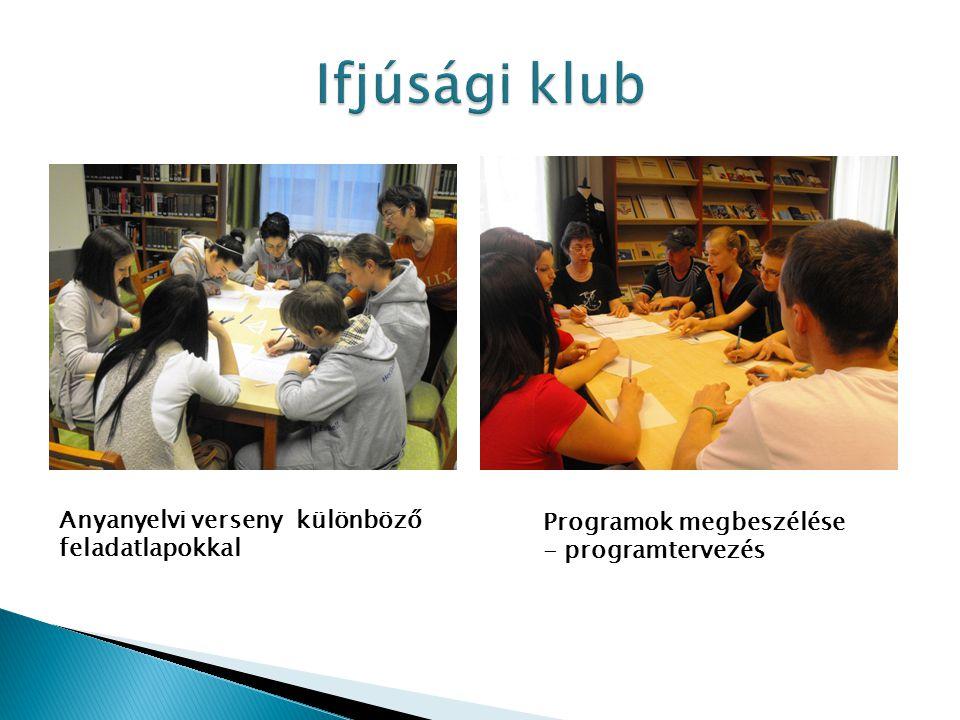 Anyanyelvi verseny különböző feladatlapokkal Programok megbeszélése - programtervezés