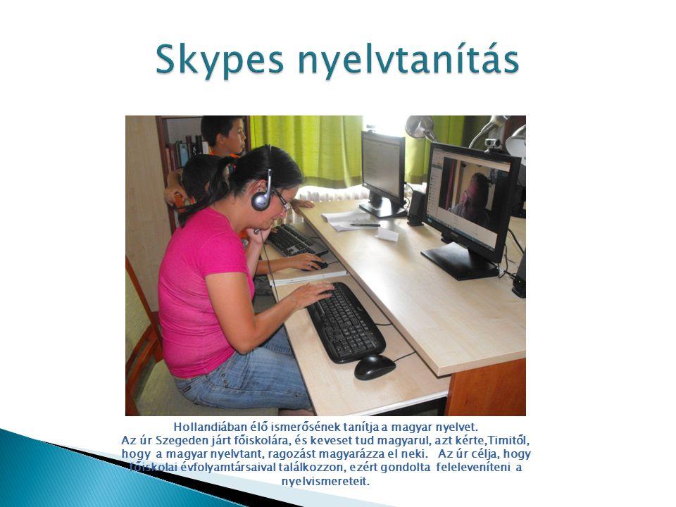 Hollandiában élő ismerősének tanítja a magyar nyelvet.