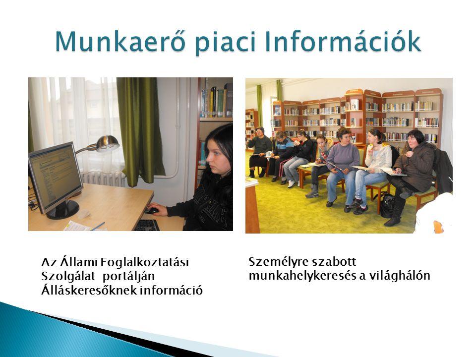 Az Állami Foglalkoztatási Szolgálat portálján Álláskeresőknek információ Személyre szabott munkahelykeresés a világhálón