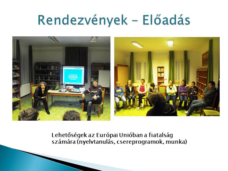 Lehetőségek az Európai Unióban a fiatalság számára (nyelvtanulás, csereprogramok, munka)