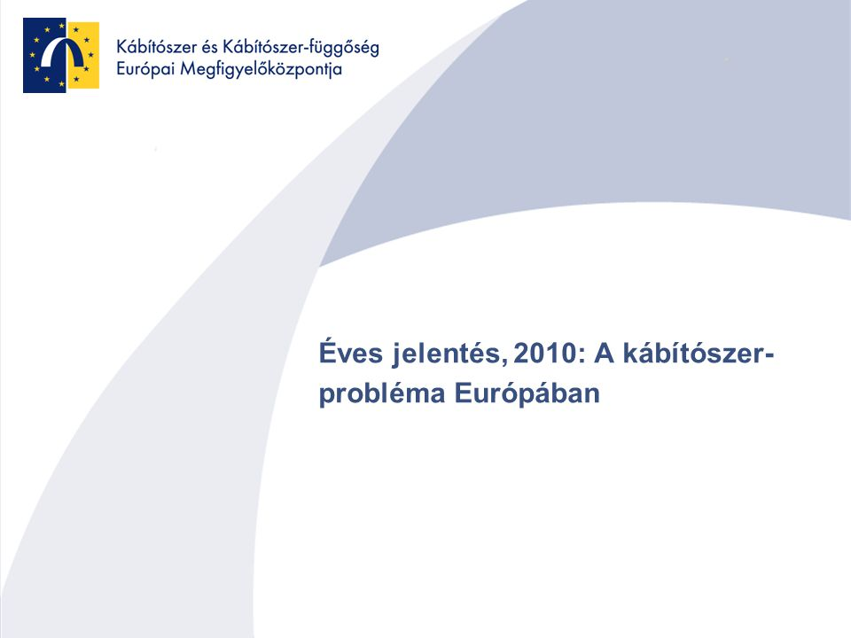 Éves jelentés, 2010: A kábítószer- probléma Európában