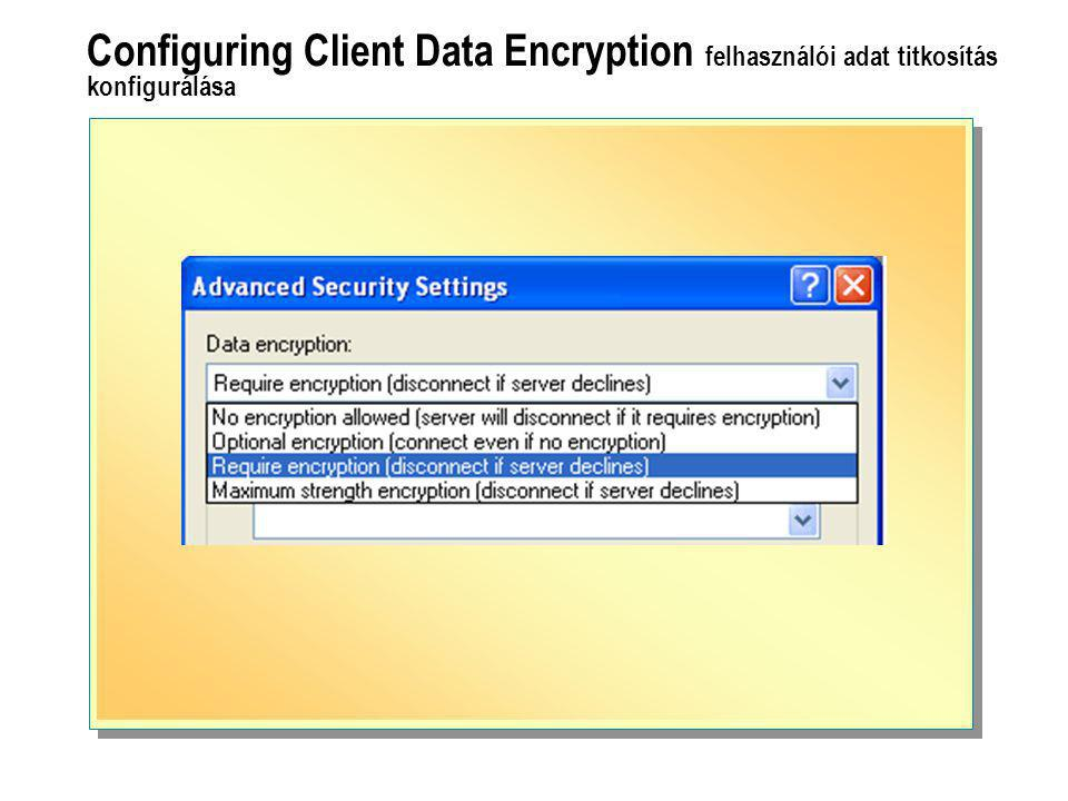 Configuring Client Data Encryption felhasználói adat titkosítás konfigurálása