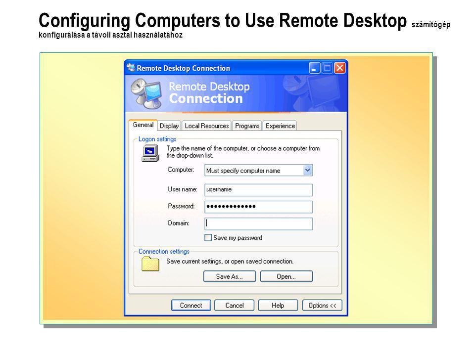 Configuring Computers to Use Remote Desktop számítógép konfigurálása a távoli asztal használatához