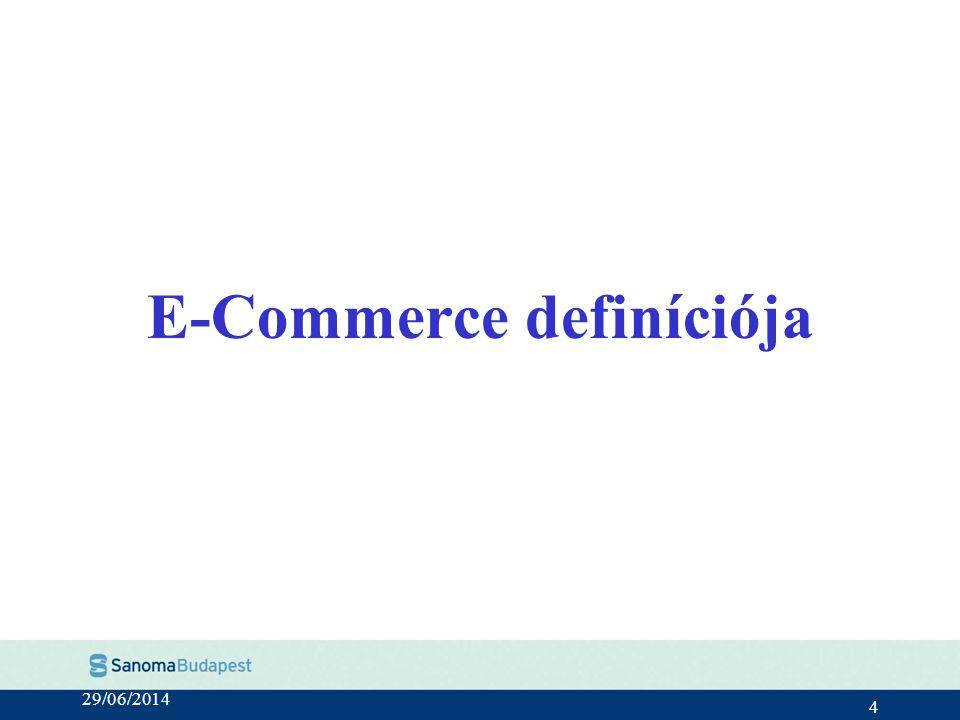 29/06/2014 4 E-Commerce definíciója