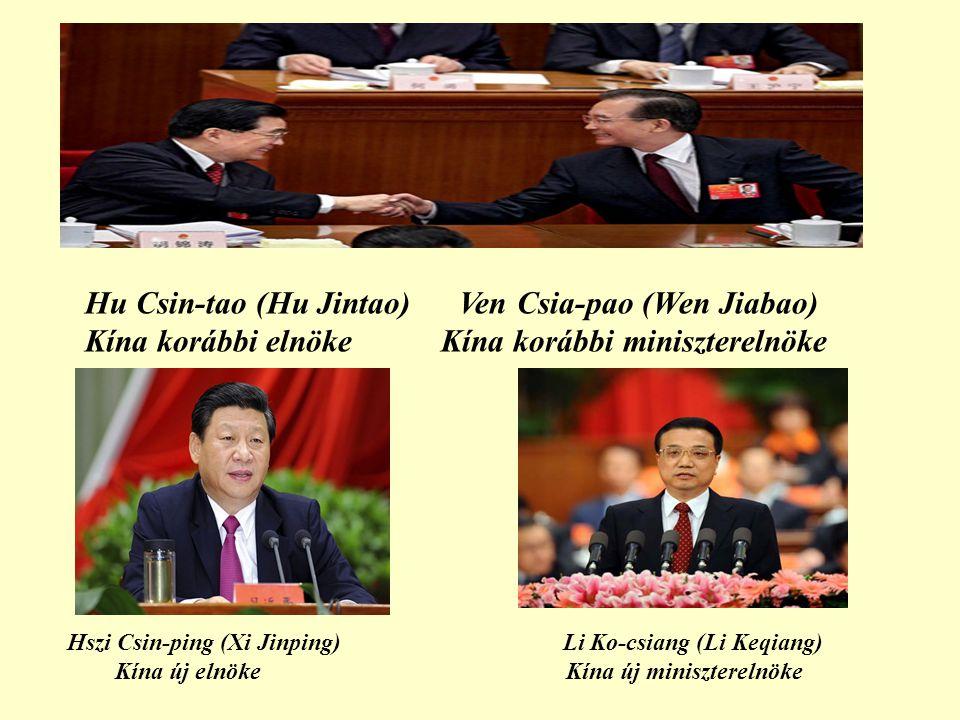 Hu Csin-tao (Hu Jintao) Ven Csia-pao (Wen Jiabao) Kína korábbi elnöke Kína korábbi miniszterelnöke Hszi Csin-ping (Xi Jinping) Li Ko-csiang (Li Keqiang) Kína új elnöke Kína új miniszterelnöke