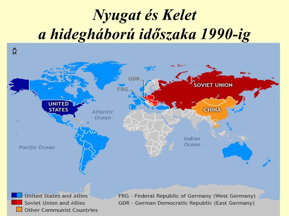 Nyugat és Kelet a hidegháború időszaka 1990-ig