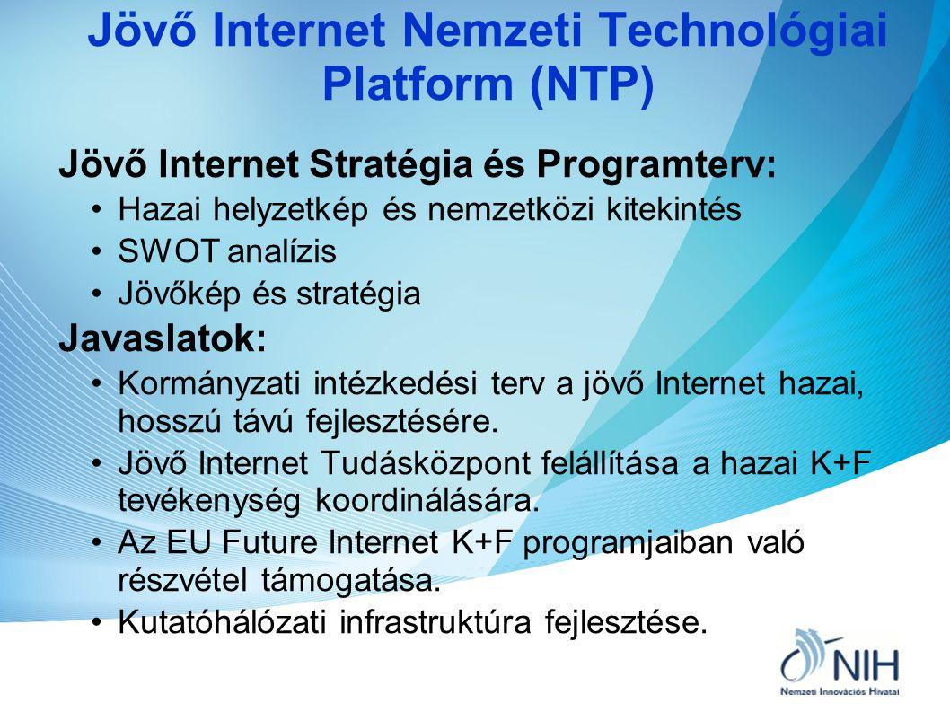 Jövő Internet Nemzeti Technológiai Platform (NTP) Jövő Internet Stratégia és Programterv: •Hazai helyzetkép és nemzetközi kitekintés •SWOT analízis •J