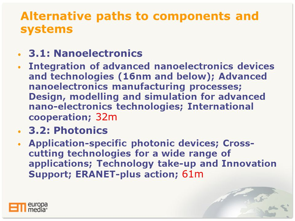 Alternative paths to components and systems • 3.1: Nanoelectronics • Integration of advanced nanoelectronics devices and technologies (16nm and below)