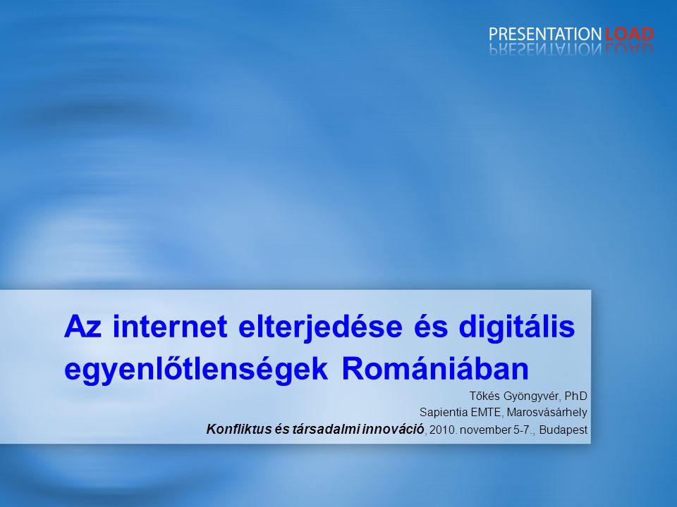 Az internet elterjedése és digitális egyenlőtlenségek Romániában Tőkés Gyöngyvér, PhD Sapientia EMTE, Marosvásárhely Konfliktus és társadalmi innováció, 2010.