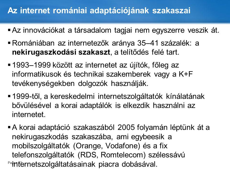 Page  23 Az internet romániai adaptációjának szakaszai  Az innovációkat a társadalom tagjai nem egyszerre veszik át.