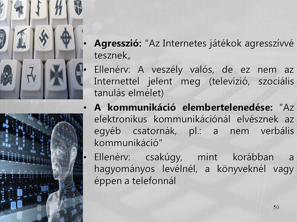 50 •Agresszió: