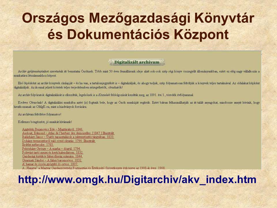 Országos Mezőgazdasági Könyvtár és Dokumentációs Központ http://www.omgk.hu/Digitarchiv/akv_index.htm