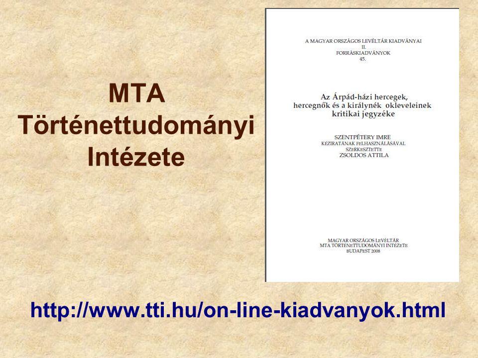 MTA Történettudományi Intézete http://www.tti.hu/on-line-kiadvanyok.html