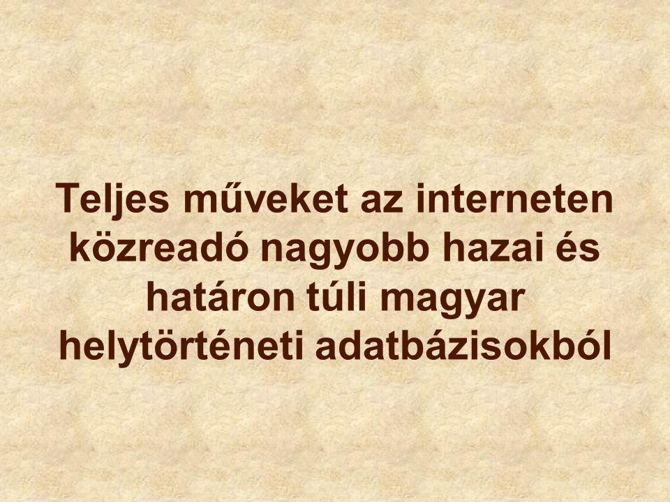 www.rfmlib.hu/digitkonyvtar/htm/frameset.html http://muzeum.uni-miskolc.hu/digit Borsodi digitális könyvtár Miskolc, Selmecbánya, Rudabánya, Sárospatak Agricola, 1557