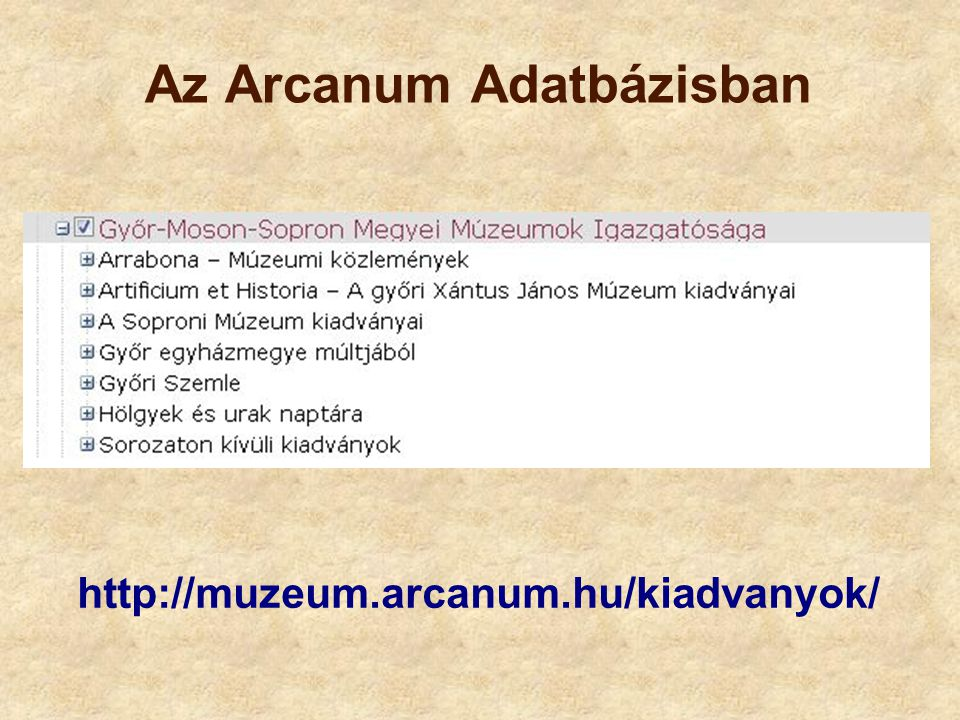 Az Arcanum Adatbázisban http://muzeum.arcanum.hu/kiadvanyok/