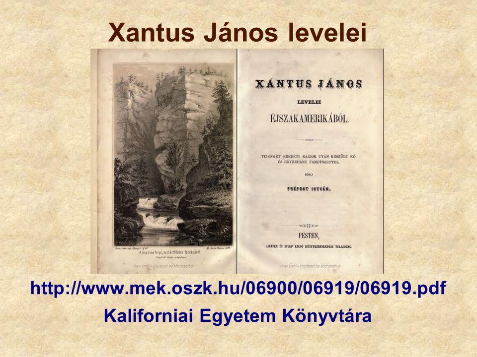 Xantus János levelei http://www.mek.oszk.hu/06900/06919/06919.pdf Kaliforniai Egyetem Könyvtára