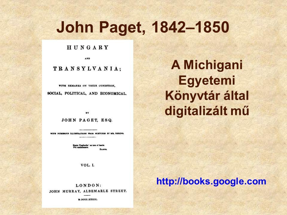 John Paget, 1842–1850 http://books.google.com A Michigani Egyetemi Könyvtár által digitalizált mű