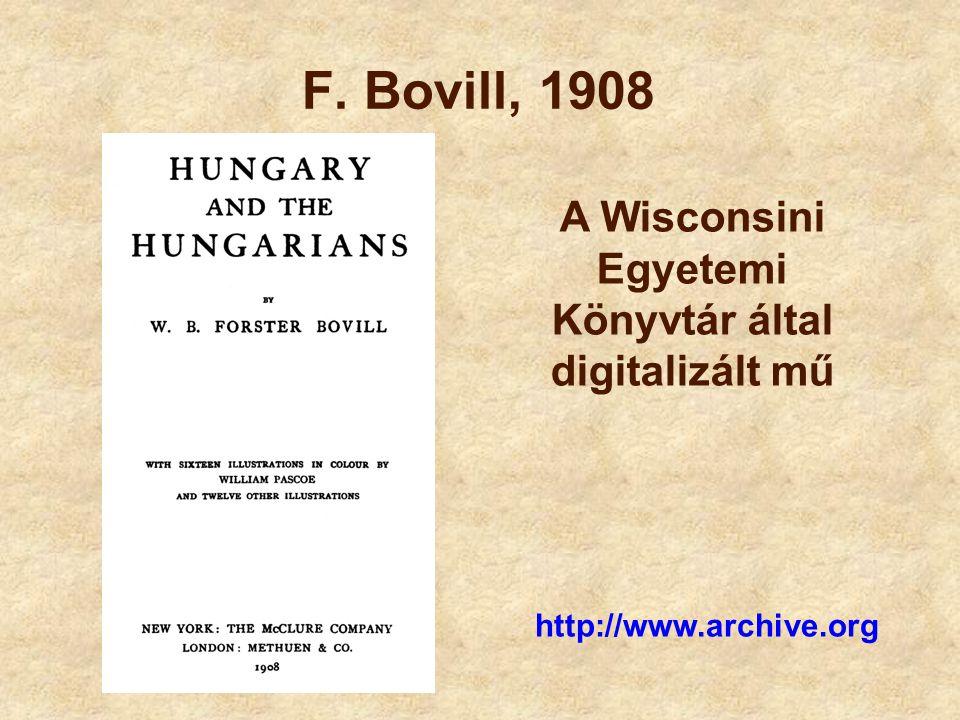 F. Bovill, 1908 http://www.archive.org A Wisconsini Egyetemi Könyvtár által digitalizált mű