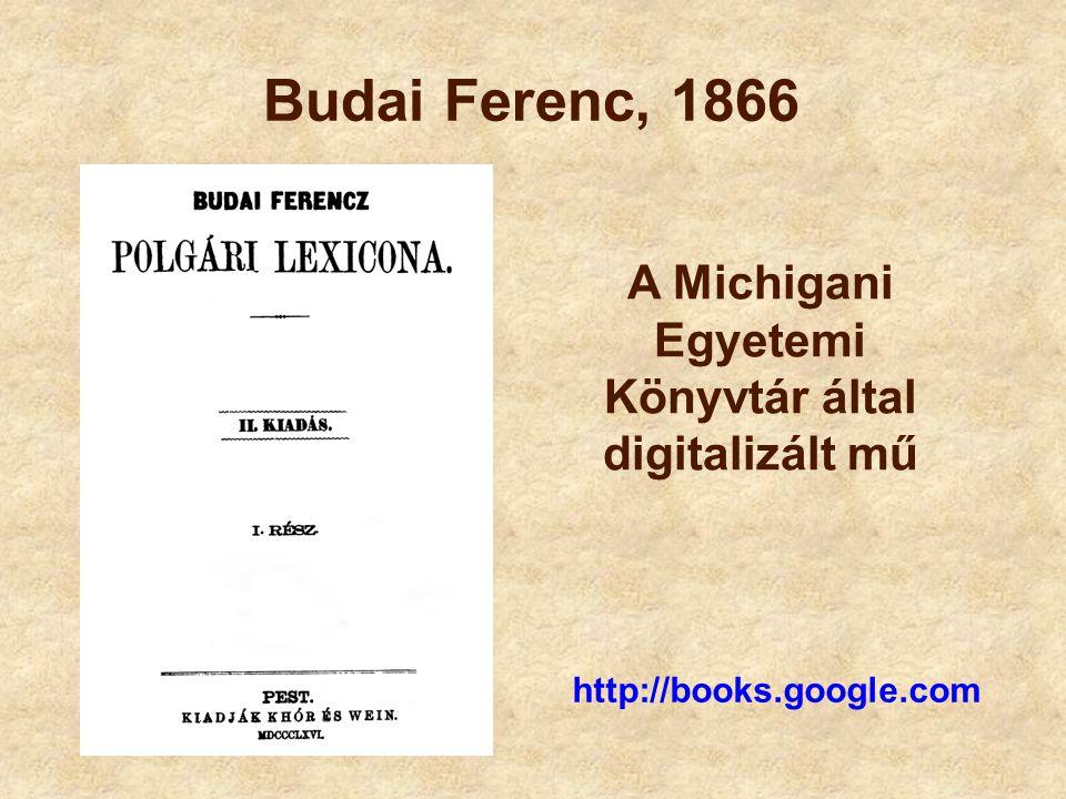 Budai Ferenc, 1866 http://books.google.com A Michigani Egyetemi Könyvtár által digitalizált mű