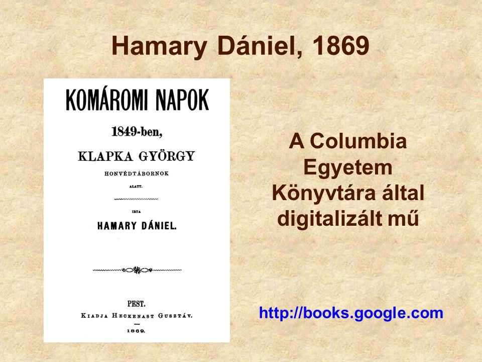 Hamary Dániel, 1869 http://books.google.com A Columbia Egyetem Könyvtára által digitalizált mű