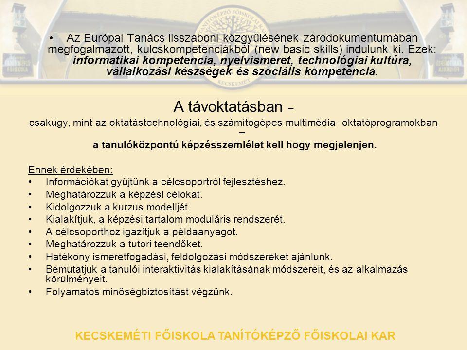 KECSKEMÉTI FŐISKOLA TANÍTÓKÉPZŐ FŐISKOLAI KAR •A•Az Európai Tanács lisszaboni közgyűlésének záródokumentumában megfogalmazott, kulcskompetenciákból (n
