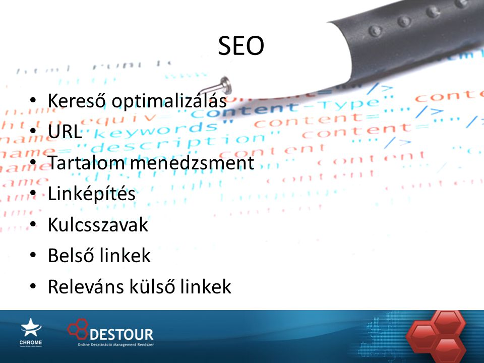 SEO • Kereső optimalizálás • URL • Tartalom menedzsment • Linképítés • Kulcsszavak • Belső linkek • Releváns külső linkek