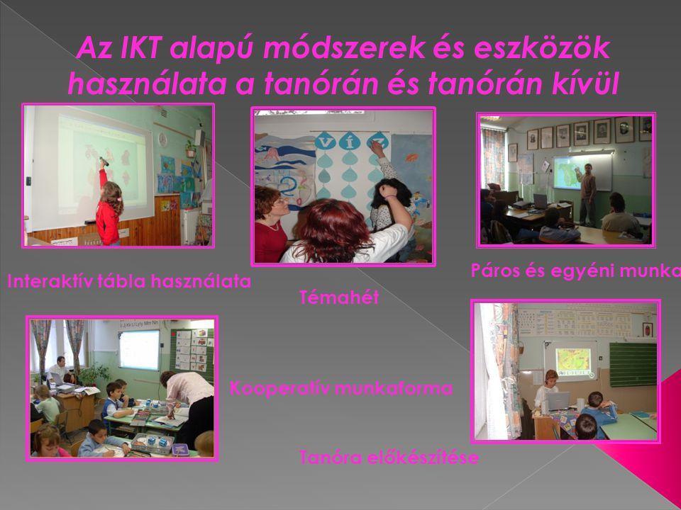 IKT eszközök, digitális tananyagok alkalmazása A modul Szövegértés, szövegalkotás Matematika Idegen nyelv B modul Minden tantárgy (természetismeret, történelem, biológia, kémia, fizika, stb.