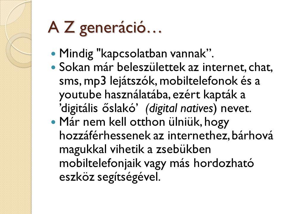 A Z generáció…  Mindig
