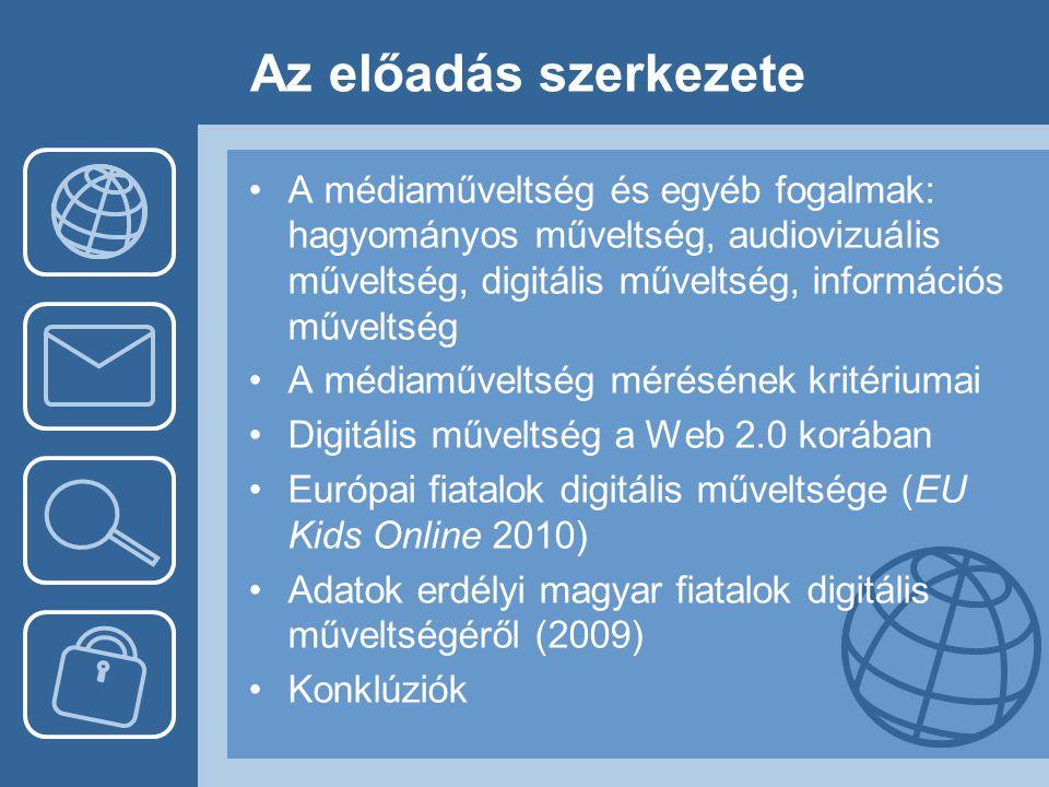 Az előadás szerkezete •A médiaműveltség és egyéb fogalmak: hagyományos műveltség, audiovizuális műveltség, digitális műveltség, információs műveltség