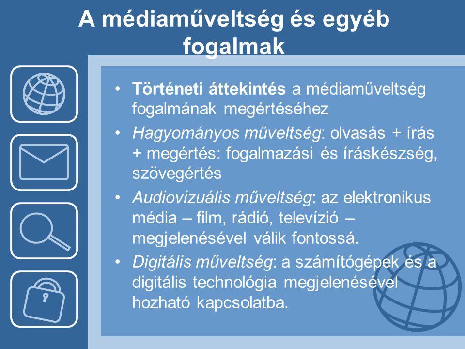 A médiaműveltség és egyéb fogalmak •Történeti áttekintés a médiaműveltség fogalmának megértéséhez •Hagyományos műveltség: olvasás + írás + megértés: f