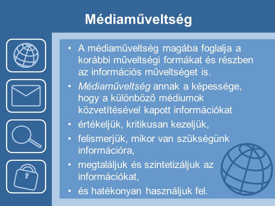 Médiaműveltség •A médiaműveltség magába foglalja a korábbi műveltségi formákat és részben az információs műveltséget is. •Médiaműveltség annak a képes