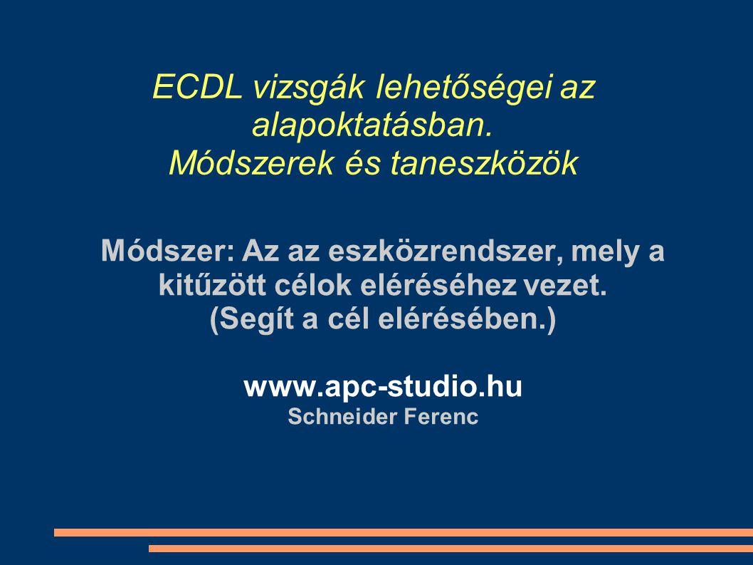 ECDL vizsgák lehetőségei az alapoktatásban.