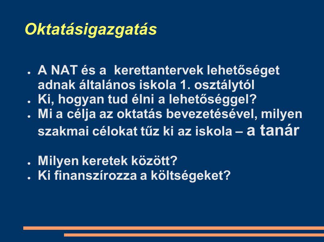 Oktatásigazgatás ● A NAT és a kerettantervek lehetőséget adnak általános iskola 1.