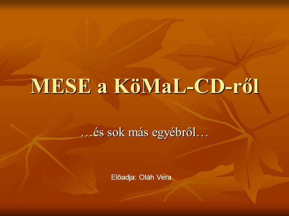 MESE a KöMaL-CD-ről …és sok más egyébről… Előadja: Oláh Vera