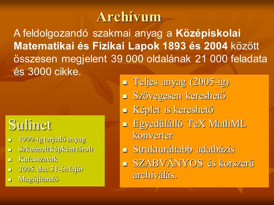 Archívum Sulinet  1999-ig terjedő anyag  Szkennelt képként tárolt  Kulcsszavak  2005. dec.31-én lejár  Megújítandó  Teljes anyag (2005-ig)  Szö
