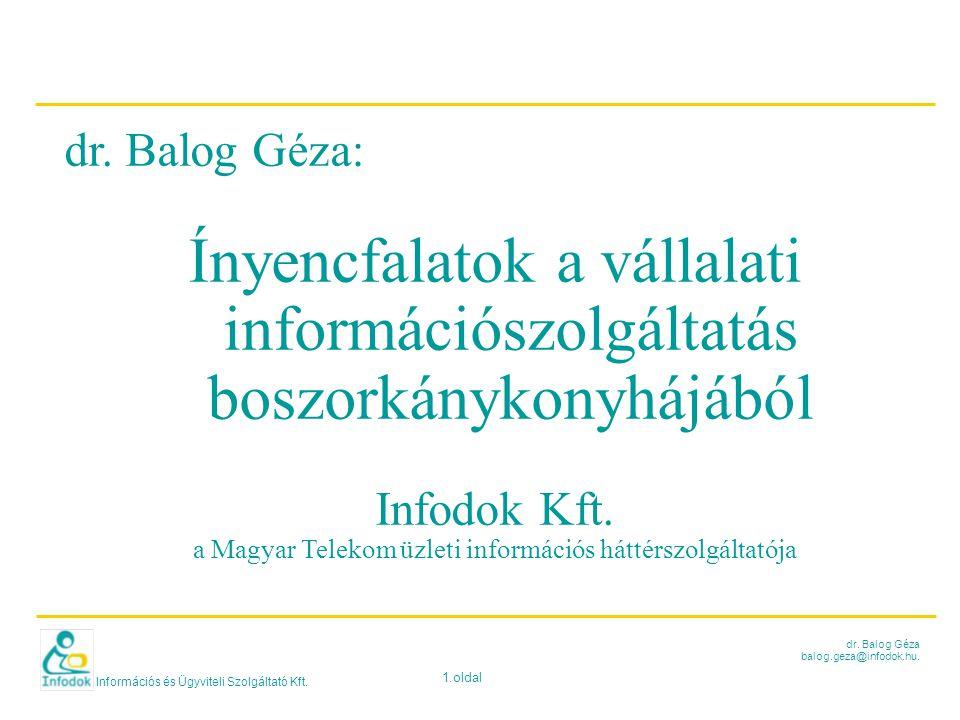 Információs és Ügyviteli Szolgáltató Kft. 1.oldal dr. Balog Géza balog.geza@infodok.hu. dr. Balog Géza: Ínyencfalatok a vállalati információszolgáltat
