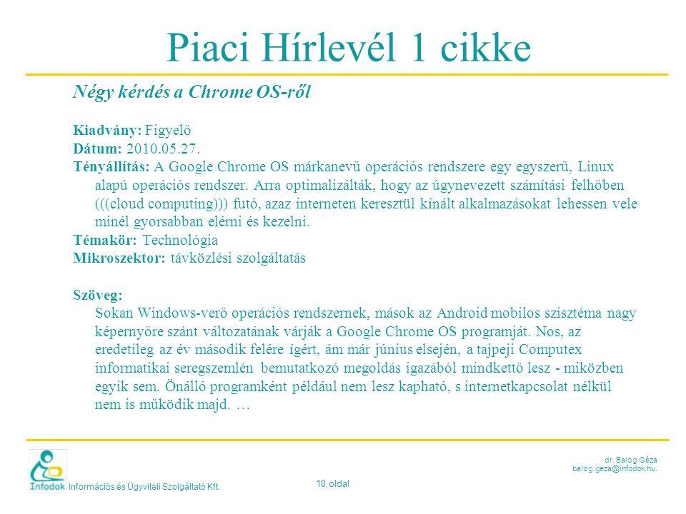 Információs és Ügyviteli Szolgáltató Kft. 10.oldal dr. Balog Géza balog.geza@infodok.hu. Piaci Hírlevél 1 cikke Négy kérdés a Chrome OS-ről Kiadvány: