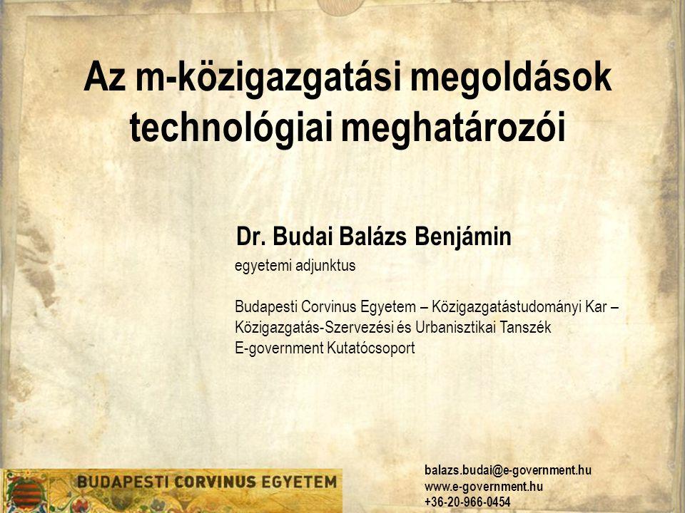 Az m-közigazgatási megoldások technológiai meghatározói Dr.