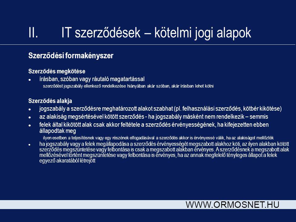 WWW.ORMOSNET.HU Szerződési formakényszer Szerződés megkötése l írásban, szóban vagy ráutaló magatartással szerződést jogszabály ellenkező rendelkezése