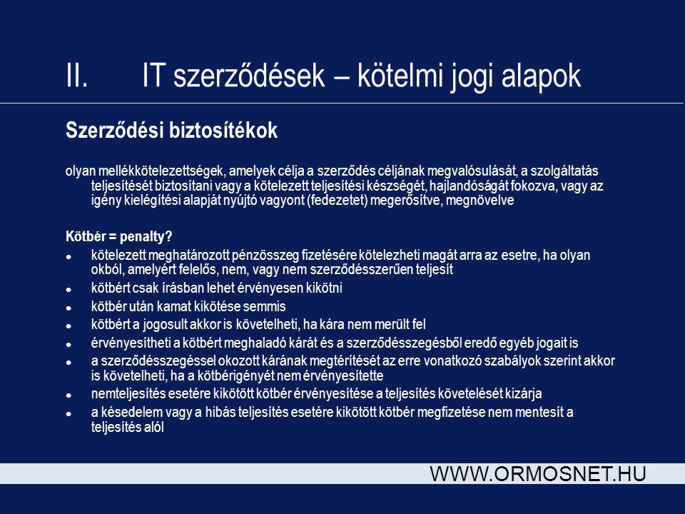 WWW.ORMOSNET.HU Szerződési biztosítékok olyan mellékkötelezettségek, amelyek célja a szerződés céljának megvalósulását, a szolgáltatás teljesítését bi