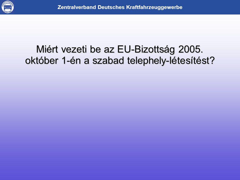 Zentralverband Deutsches Kraftfahrzeuggewerbe Miért vezeti be az EU-Bizottság 2005.