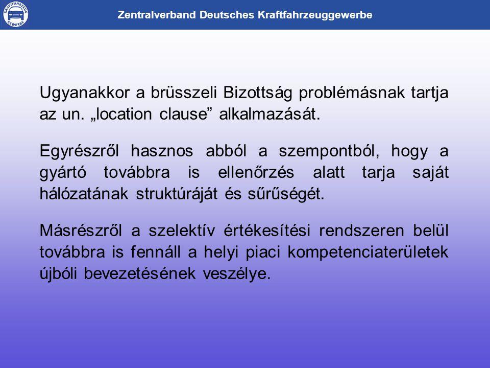 Zentralverband Deutsches Kraftfahrzeuggewerbe Ugyanakkor a brüsszeli Bizottság problémásnak tartja az un.