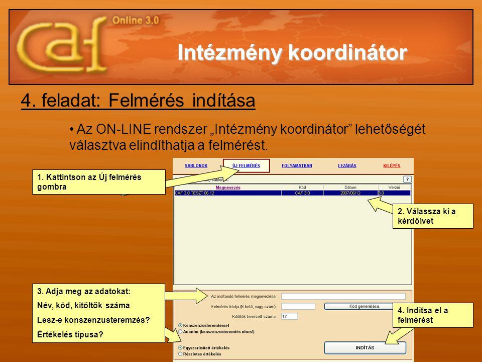 """4. feladat: Felmérés indítása • Az ON-LINE rendszer """"Intézmény koordinátor"""" lehetőségét választva elindíthatja a felmérést. 1. Kattintson az Új felmér"""