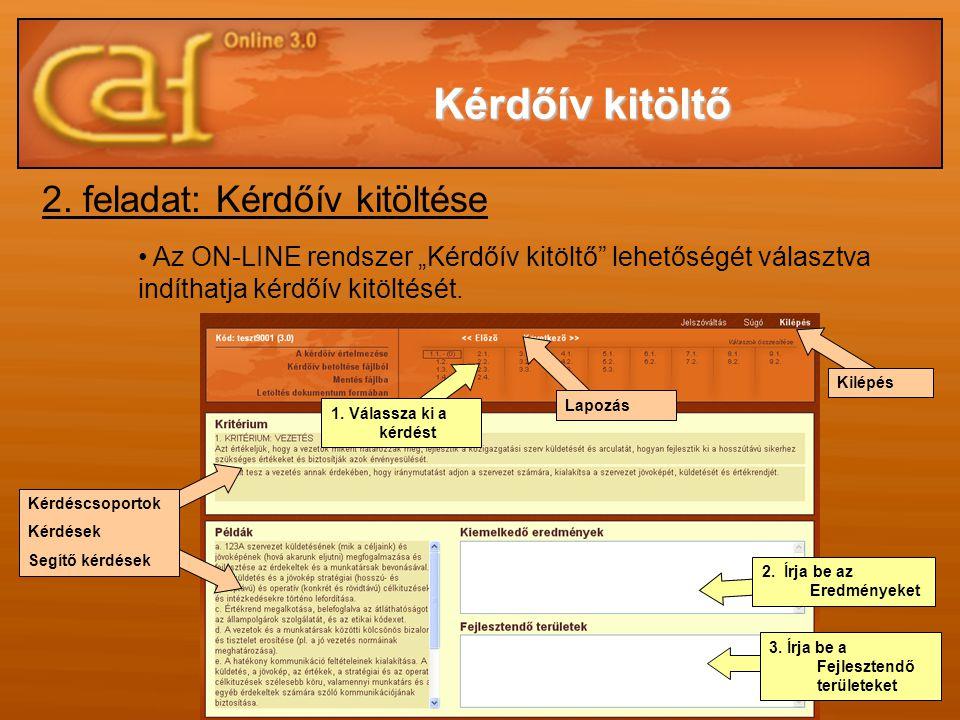 """2. feladat: Kérdőív kitöltése • Az ON-LINE rendszer """"Kérdőív kitöltő"""" lehetőségét választva indíthatja kérdőív kitöltését. Lapozás 2. Írja be az Eredm"""