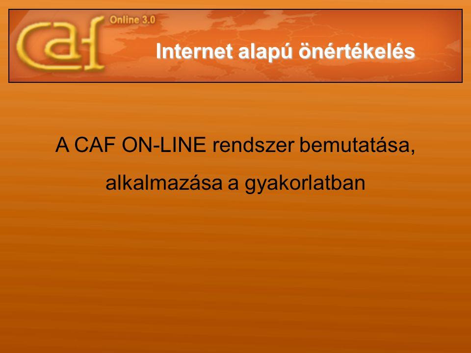 A CAF ON-LINE rendszer bemutatása, alkalmazása a gyakorlatban Internet alapú önértékelés